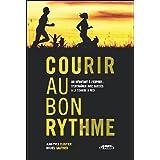 COURIR AU BON RYTHME T.01 : DU D�BUTANT � L'EXPERT S'ENTRAINER AVEC SUCC�S � LA COURSE � PIEDby JEAN-YVES CLOUTIER