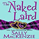 The Naked Laird (       UNABRIDGED) by Sally MacKenzie Narrated by Rosalind Ashford