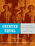 img - for Created Equal: A Social and Political History of the United States, Brief Edition, Volume 1 (to 1877) (2nd Edition) book / textbook / text book