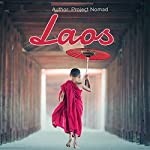 Laos: Laos Travel Guide for Your Perfect Laos Adventure |  Project Nomad