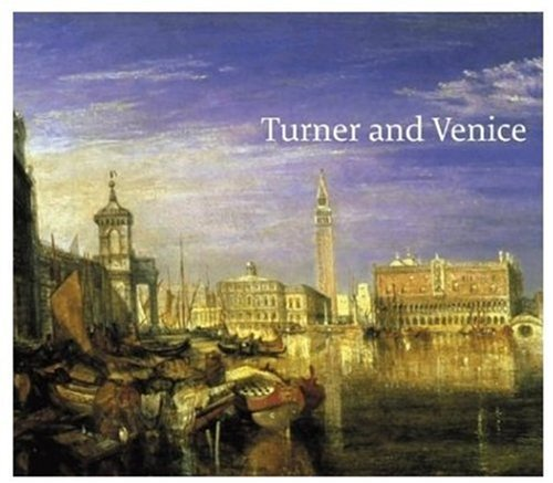 Turner and Venice, Ian Warrell