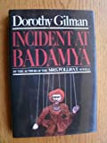 Incident at Badamya (0385247605) by Gilman, Dorothy