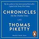 Chronicles: On Our Troubled Times Audiobook by Thomas Piketty Narrated by Charlie Anson