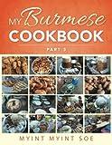 My Burmese Cookbook Part 3