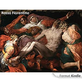 27 Amazing Color Paintings of Rosso Fiorentino  - Italian Mannerist Painter - Florentine School (March 8, 1494 - November 14, 1540) (English Edition)