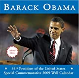 Barack Obama: 44th President of the United States Special Commemorative 2009 Wall Calendar