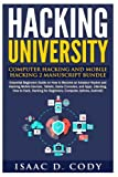 Hacking University: Computer Hacking and Mobile Hacking 2 Manuscript Bundle: Essential Beginners Guide on How to Become an Amateur Hacker and Hacking ... Android) (Hacking Freedom and Data Driven)