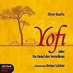 Yofi oder die Kunst des Verzeihens | Oliver Bantle