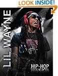 Lil Wayne (Hip-Hop Biographies)