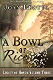 img - for A Bowl of Rice (Legacy of Honor) (Volume 3) book / textbook / text book