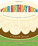 Your Birthday Book: A Keepsake Journal (0307342301) by K., Amy