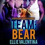 Team: Bear: A Paranormal Menage Romance | Ellie Valentina