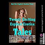 Twenty Exciting Explicit Erotica Tales: Twenty Explicit Erotica Stories | Sarah Blitz,Molly Synthia,Maggie Fremont,Connie Hastings,Nycole Folk,Jeanna Yung,Marilyn More,Francine Forthright,Carolyne Cox,Andi Allyn
