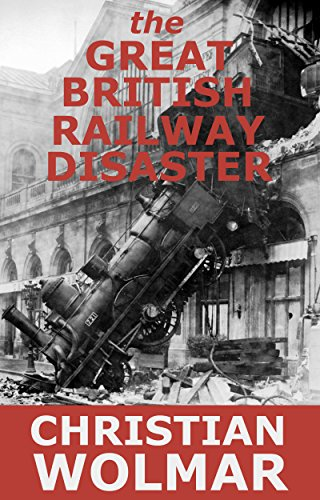the-great-british-railway-disaster-true-stories-from-the-privatisation-of-britains-railways