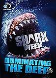 Shark Week: Dominating the Deep