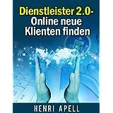 """Dienstleister 2.0 - Online neue Klienten und Kunden findenvon """"Henri Apell"""""""