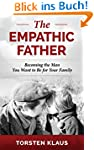 The Empathic Father: Becoming the Man...