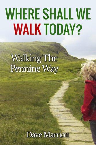 where-shall-we-walk-today-walking-the-pennine-way-english-edition