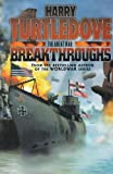 Harry Turtledove Great War: Breakthroughs (The great war)