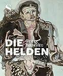 Georg Baselitz: Die Helden