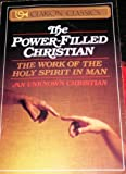 img - for The Power-Filled Christian: The Work of the Holy Spirit in Man [An Unknown Christian] (Clarion Classics) book / textbook / text book