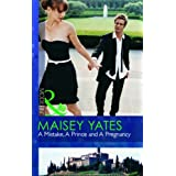 A Mistake, A Prince And A Pregnancy (Mills & Boon Modern)by Maisey Yates