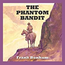 The Phantom Bandit Audiobook by Frank Bonham Narrated by Jeff Harding