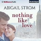 Nothing Like Love | Abigail Strom