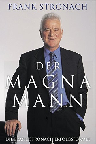 der-magna-mann-die-frank-stronach-erfolgsformel