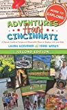 Adventures Around Cincinnati: A Parents Guide to Unique and Memorable Places to Explore with your Kids (2nd ed.)
