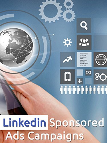 How to Create and Manage Linkedin Sponsored Ads Campaign