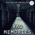Bad Memories | douglas brian sandler