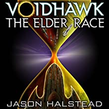 Voidhawk: The Elder Race (       UNABRIDGED) by Jason Halstead Narrated by James Killavey