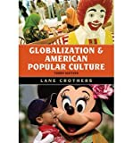 img - for By Lane Crothers Globalization and American Popular Culture (Third Edition) book / textbook / text book