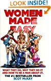 Women Made Easy: What They Do, Why They Do It And How To Be A Man About It