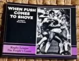 img - for When Push Comes to Shove: Rugby League the People's Game book / textbook / text book