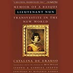 Lieutenant Nun: Memoir of a Basque Transvestite in the New World | Catalina de Erauso,Michele Stepto - translator,Gabriel Stepto - translator,Marjorie Garber - foreword
