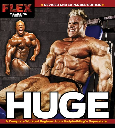 Huge: A Complete Workout Regimen from Bodybuilding\'s Superstars