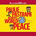 Paulie Pastrami Achieves World Peace Audiobook by James Proimos Narrated by L. J. Ganser