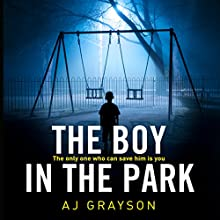 The Boy in the Park Audiobook by A J Grayson Narrated by William Hope