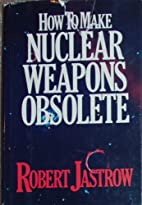 How to Make Nuclear Weapons Obsolete by…