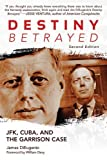 [ DESTINY BETRAYED: JFK, CUBA, AND THE GARRISON CASE ] By DiEugenio, James ( Author) 2012 [ Paperback ]