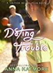 Dating Trouble (Grover Beach Team, 5)...