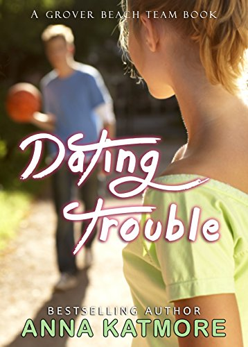 Dating trouble by anna katmore epub