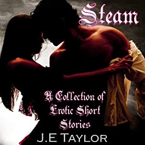 Steam: An Anthology of Erotic Short Stories Audiobook