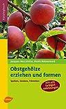 Image de Obstgehölze erziehen und formen: Spaliere, Kordons, Palmetten (Katalogbuch)