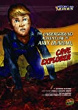 img - for The Underground Adventure of Arly Dunbar, Cave Explorer (History's Kid Heroes (Quality Paper)) book / textbook / text book