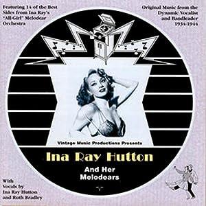 Ina Ray Hutton & Her Melodears