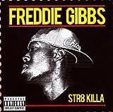 FREDDIE GIBBS STR8 KILLA
