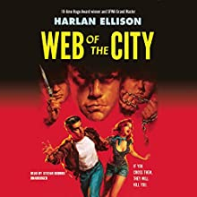 Web of the City (       UNABRIDGED) by Harlan Ellison Narrated by Stefan Rudnicki